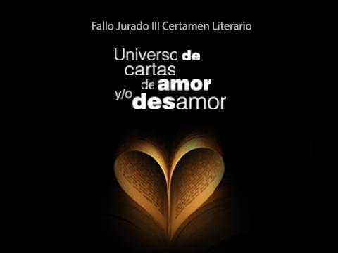 "FALLO JURADO ""UNIVERSO DE CARTAS DE AMOR Y/O DESAMOR"" 1"