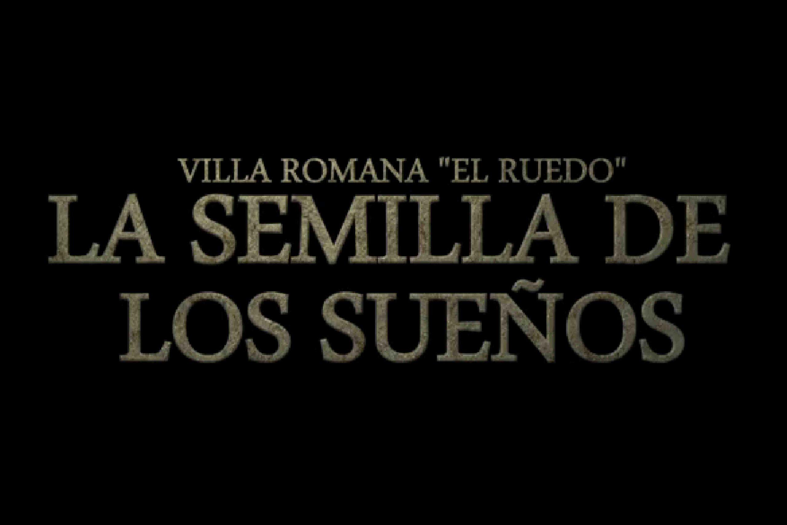 """""""La semilla de los sueños"""" - villa romana el ruedo de almedinilla"""